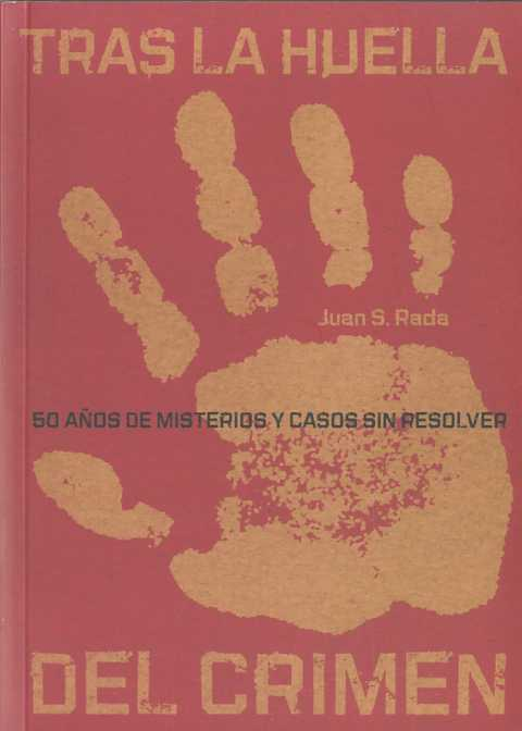 tras la huella del crimen: 50 años de misterios y casos sin resol ver-juan s. rada-9788492626854