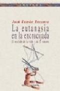 La Eutanasia En La Encrucijada por Jose Ramon Recuero