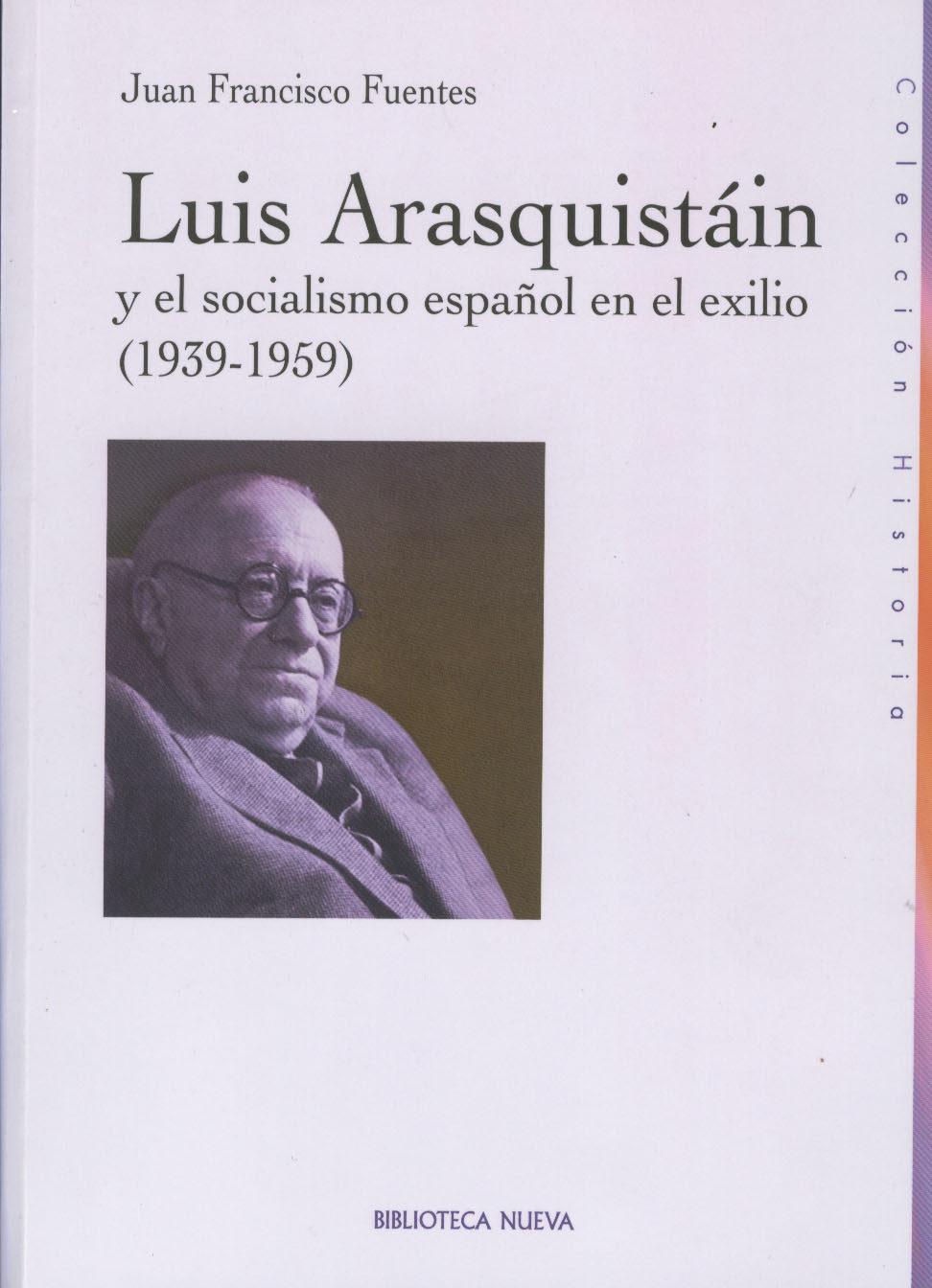 Luis Arasquistain Y El Socialismo Español En El Exilio (1939-1959 ) por Juan Francisco Fuentes epub