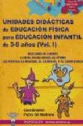 Educacion Fisica Para Educacion Infantil De 3 A 6 Años (vol. I): Unidades Didacticas por Pedro Gil Madron epub