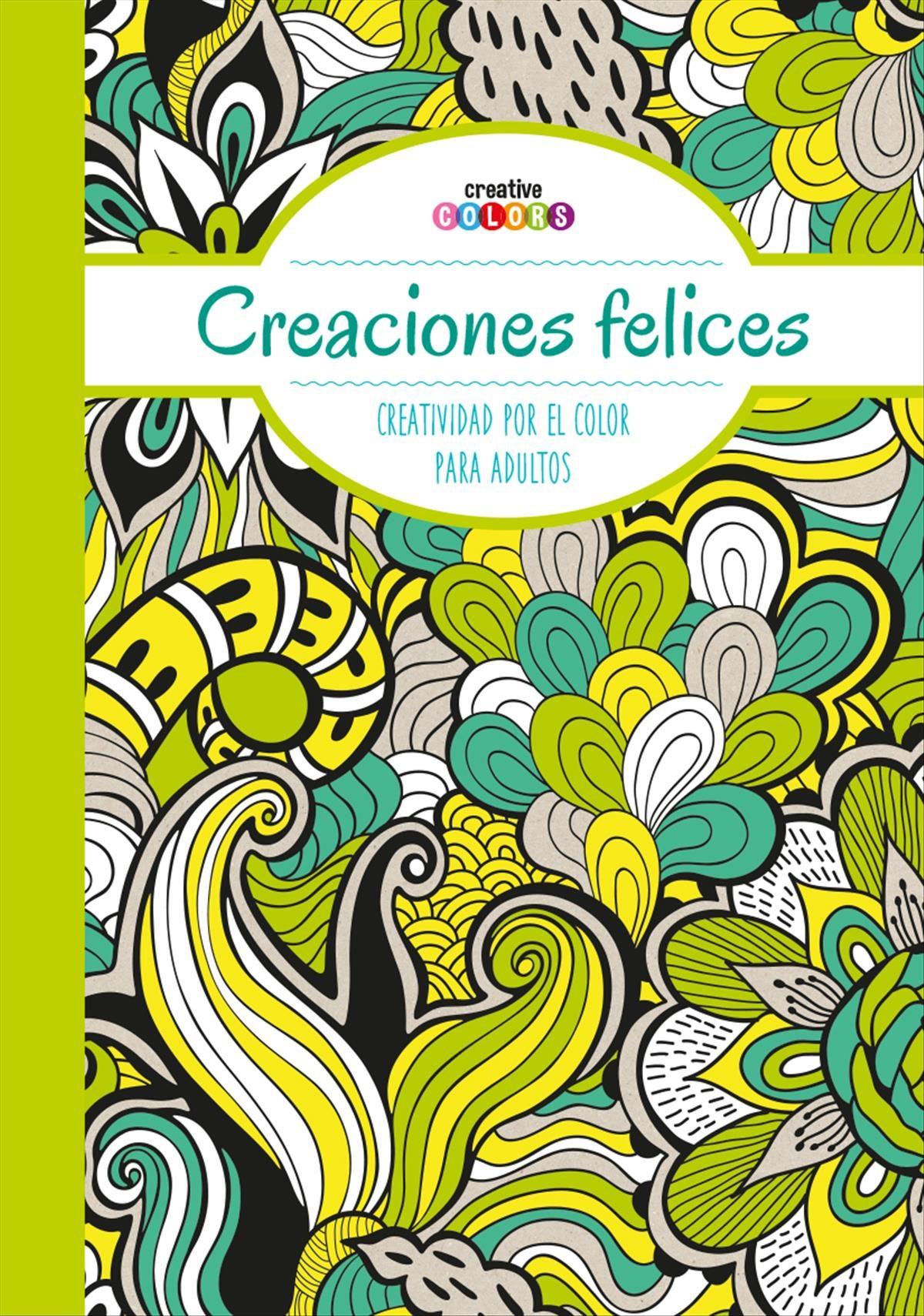 CREACIONES FELICES ¡TODO EL MUNDO PUEDE PINTAR!: CREATIVIDAD POR EL ...