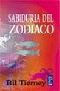 La Sabiduria Del Zodiaco: Explorando Los Doce Signos por Bil Tierney