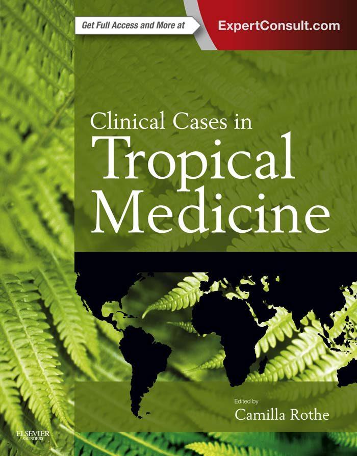 clinical cases in tropical medicine e-book (ebook)-camilla rothe-9780702058264