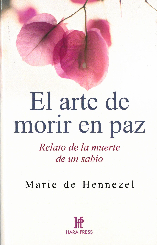 El Arte De Morir En Paz por Marie De Hennezel