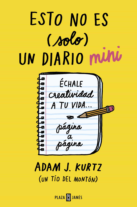 Esto No Es (solo) Un Diario Mini por Adam J. Kurtz