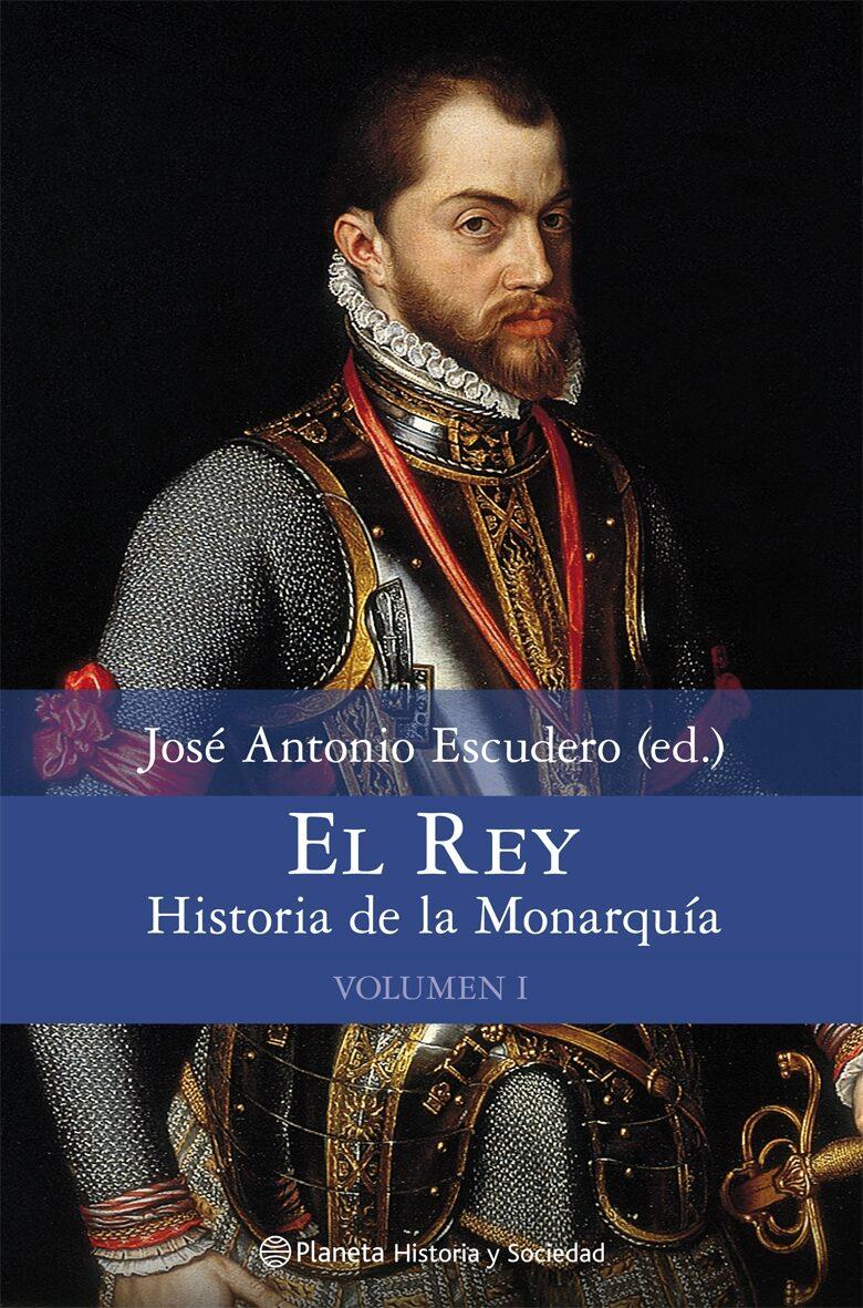 El Rey: Historia De La Monarquia (vol. I) por Jose Antonio Escudero epub
