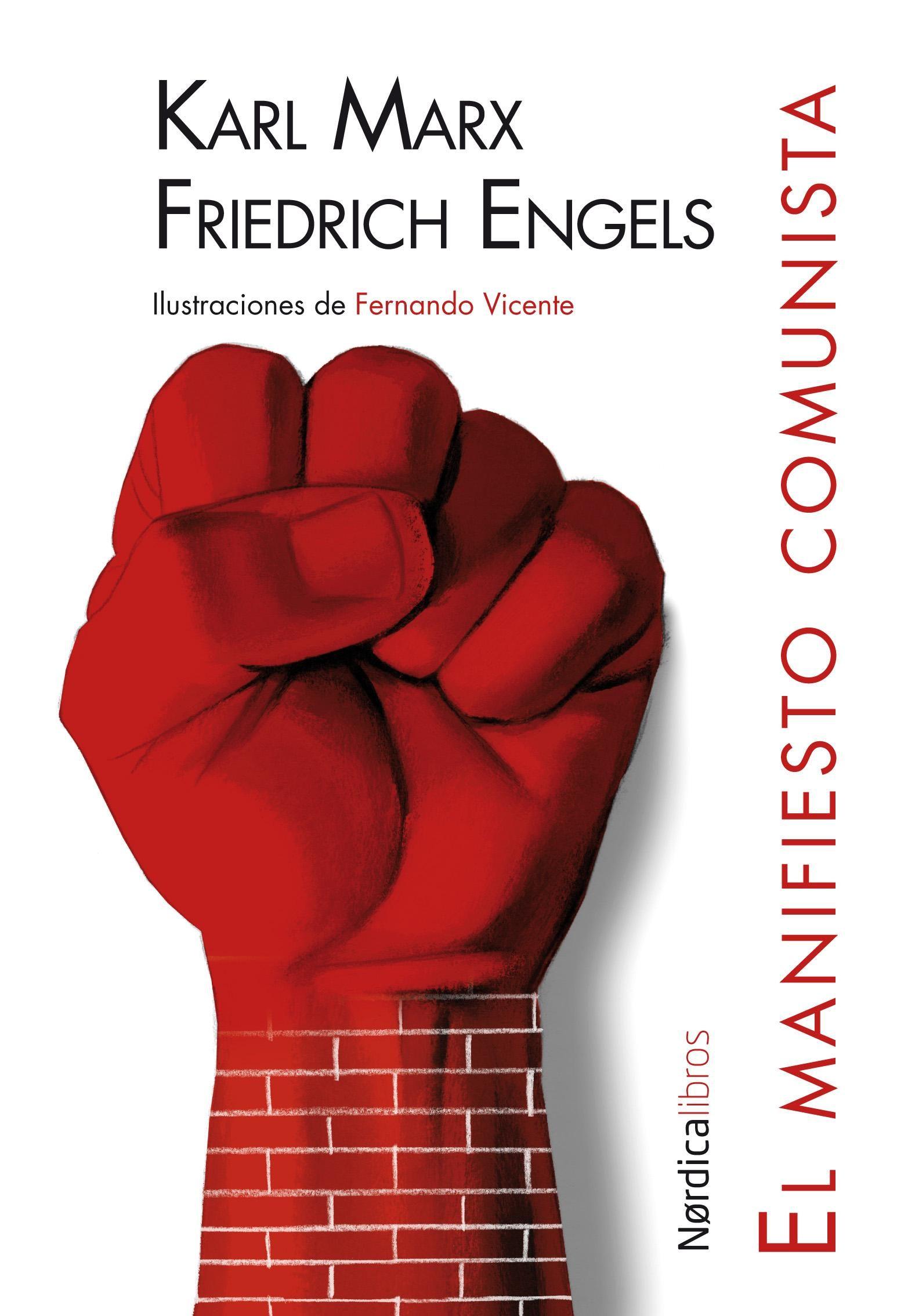 El Manifiesto Comunista por Karl Marx;                                                                                    Friedrich Engels