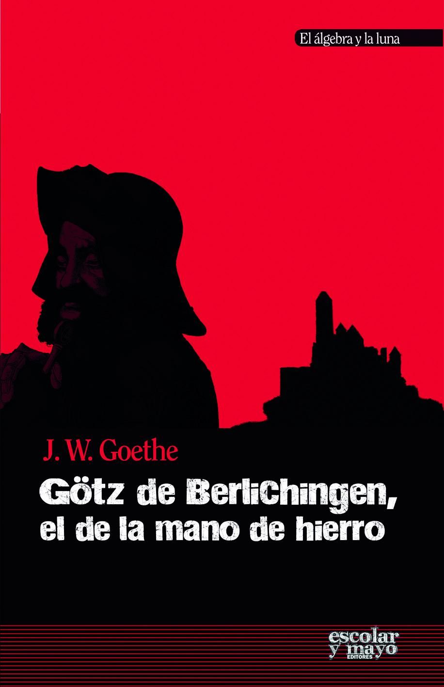 Götz De Berlichingen, El De Lamano De Hierro por Johann Wolfgang Von Goethe epub