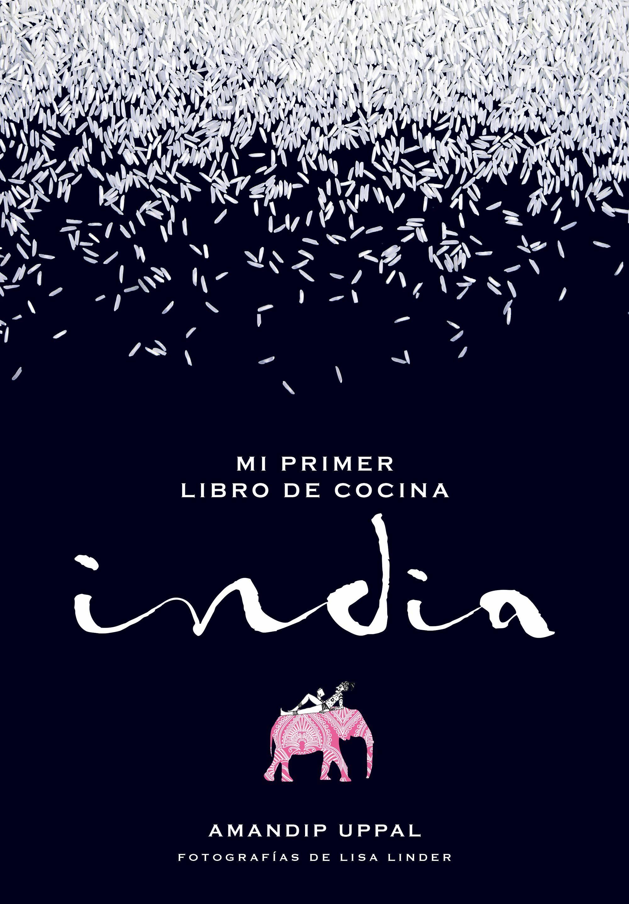 Mi Primer Libro De Cocina India por Amandip Uppal