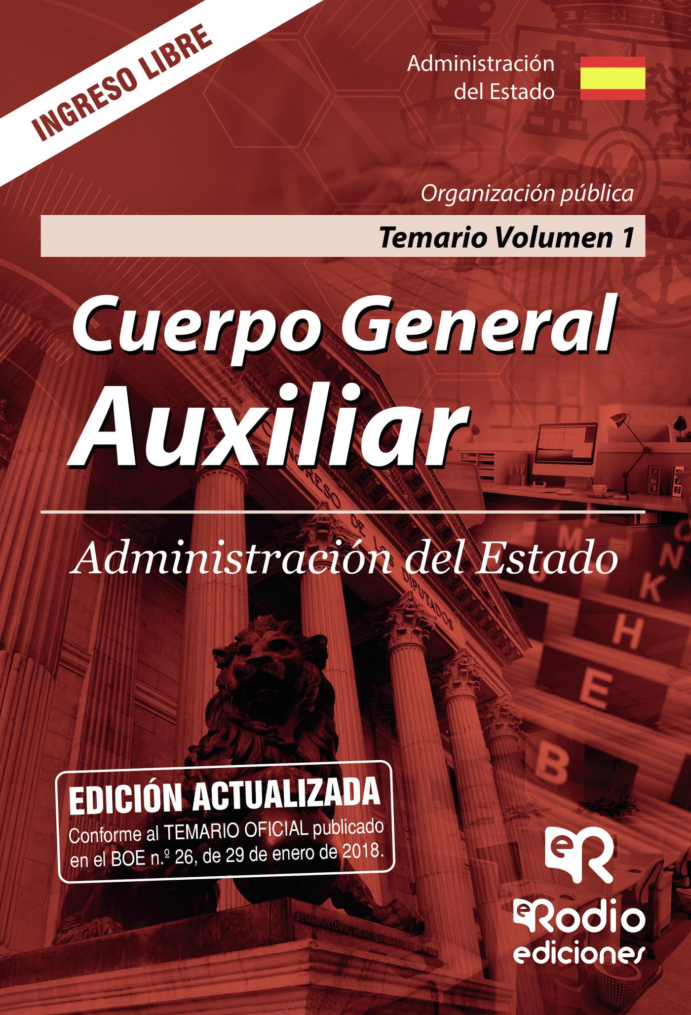 Temario Volumen 1. Organización Pública. Cuerpo General Auxiliar. Administración Del Estado por Vv.aa.