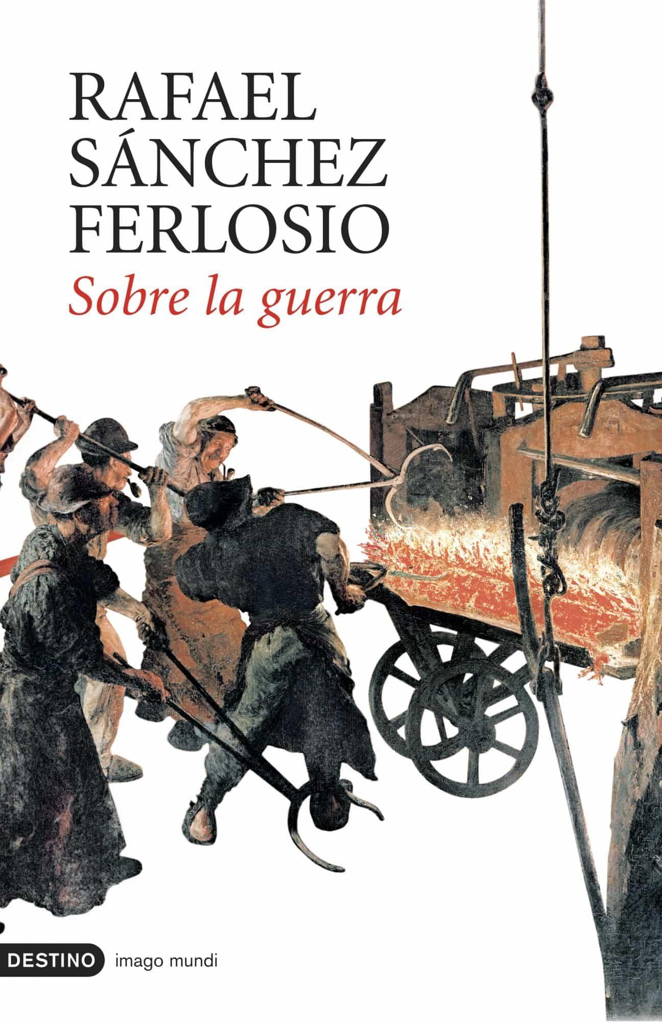Sobre La Guerra por Rafael Sanchez Ferlosio