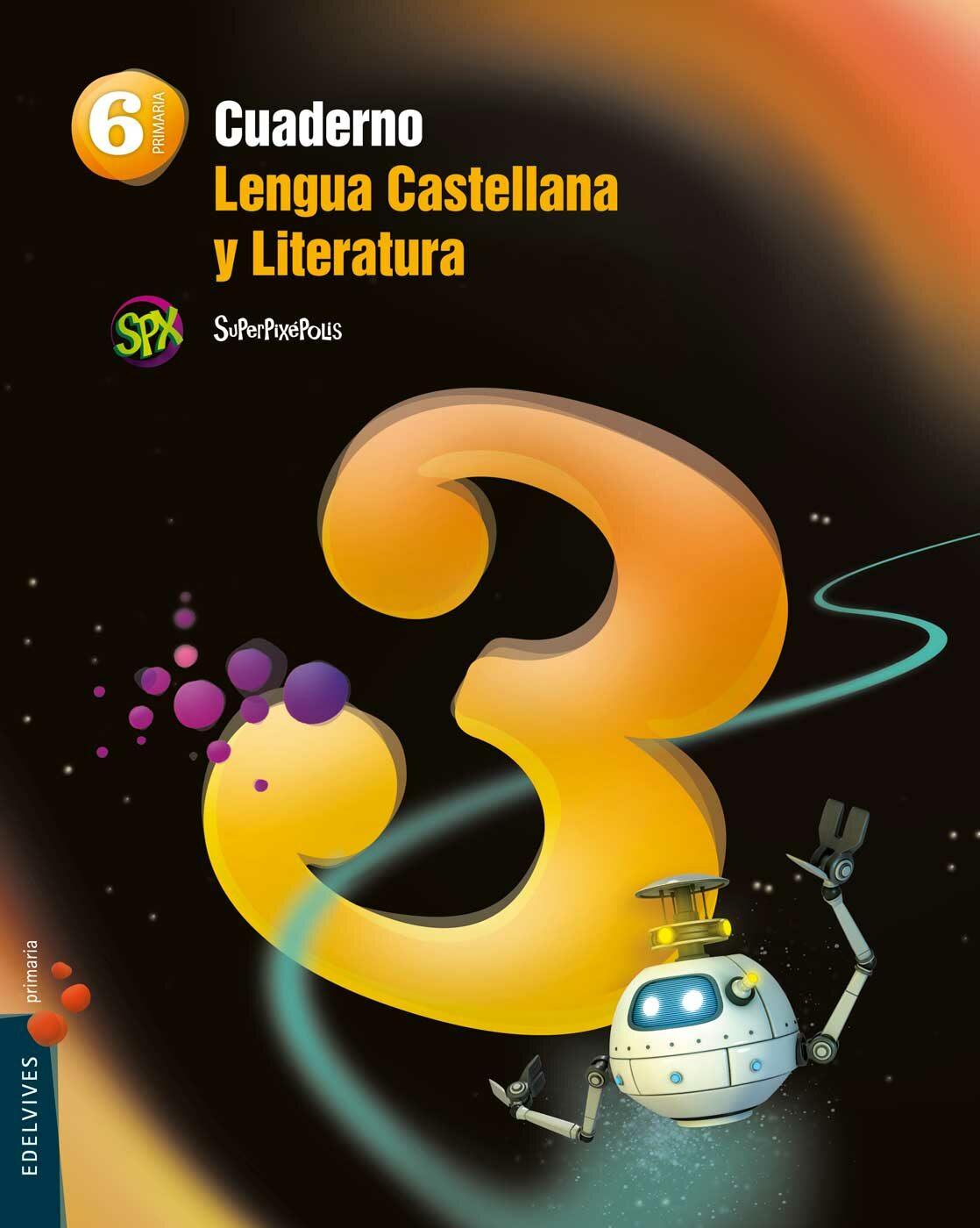Cuaderno  Lengua 3 6º Primaria Proyecto Superpixépolis por Vv.aa.