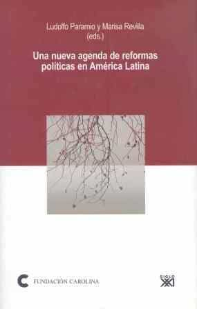Una Nueva Agenda De Reformas Politicas En America Latina por Ludolfo Paramio;                                                                                    Marisa Revilla