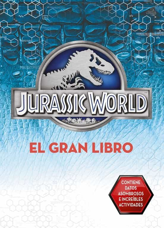 EL GRAN LIBRO DE JURASSIC WORLD (JURASSIC WORLD) | VV.AA. | Comprar ...