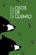 Osos De Cuento por Antonio Ventura;                                                                                    Pablo Amargo