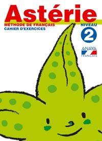 Asterie Ii: Cahier D Exercises (6º Educacion Primaria) por Jean Pierre Et Al. Tilly