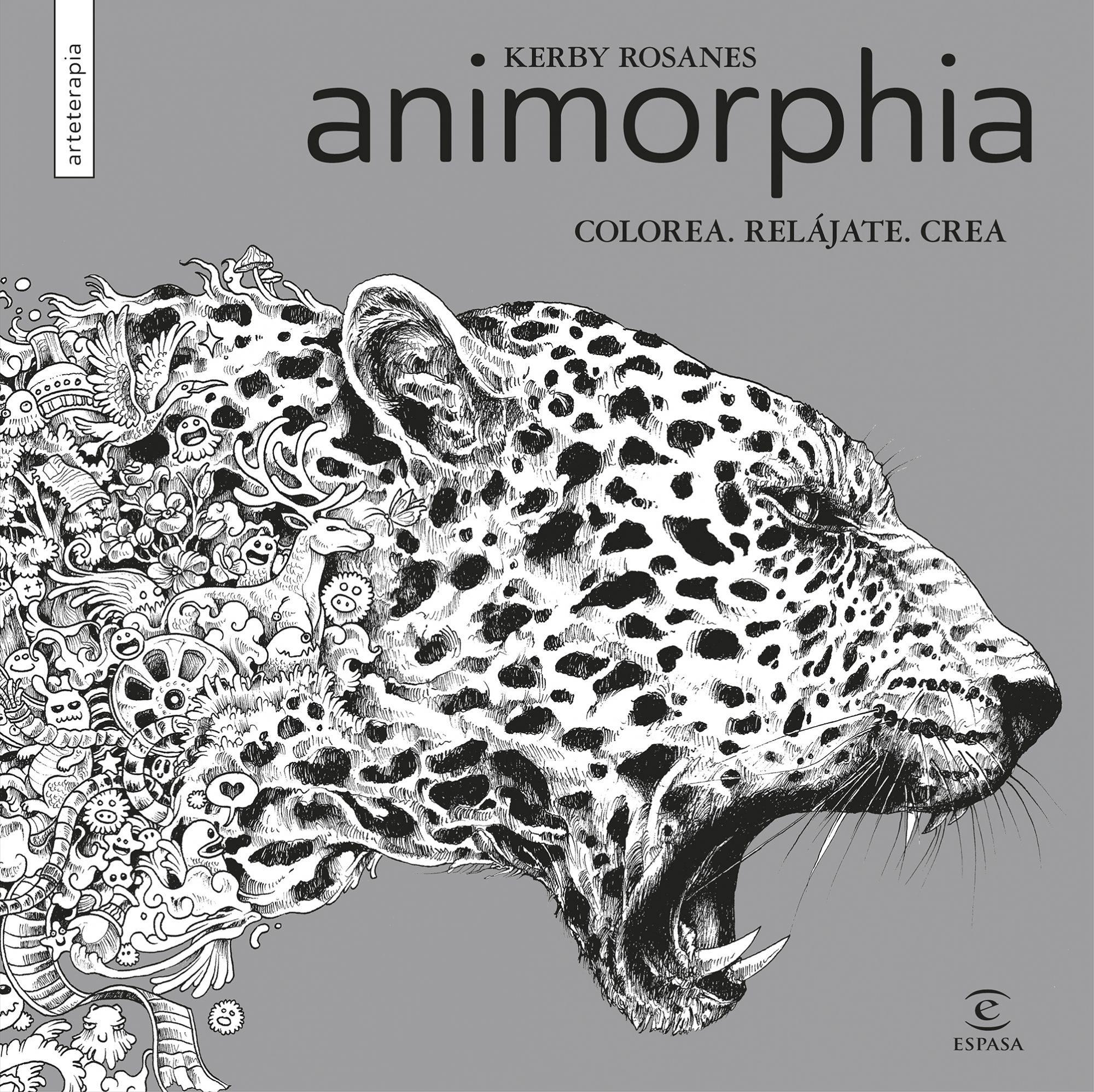 ANIMORPHIA; COLOREA, RELAJATE, CREA | KERBY ROSANES | Comprar libro ...