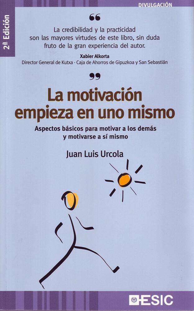 La Motivacion Empieza En Uno Mismo por Juan Luis Urcola Telleria epub