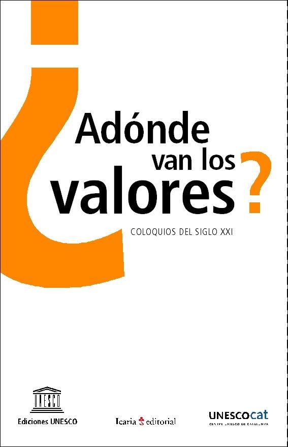 ¿adonde Van Los Valores?: Coloquios Del Siglo Xxi por Jerome Binde epub