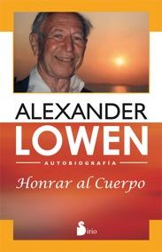 Honrar Al Cuerpo por Alexander Lowen