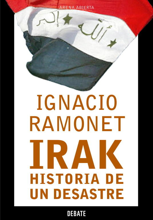 Irak, Historia De Un Desastre por Ignacio Ramonet epub