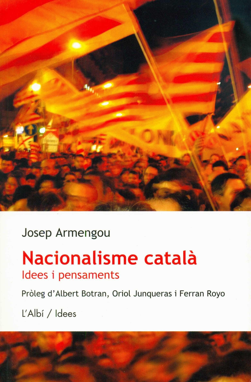 Nacionalisme Catala: Idees I Pensaments por Josep Armengou