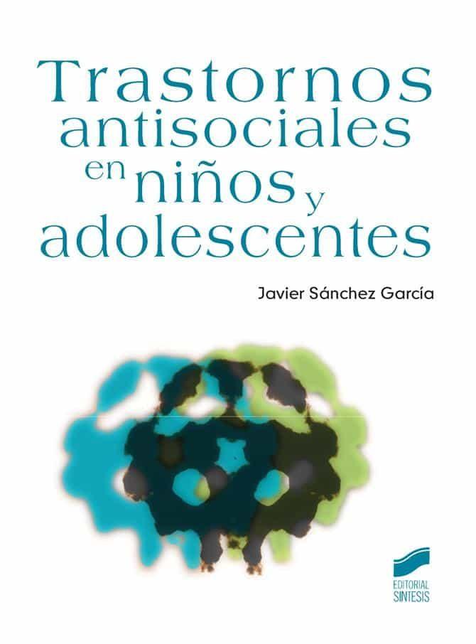 Trastornos Antisociales En Niños Y Adolescentes por Javier Sanchez Garcia