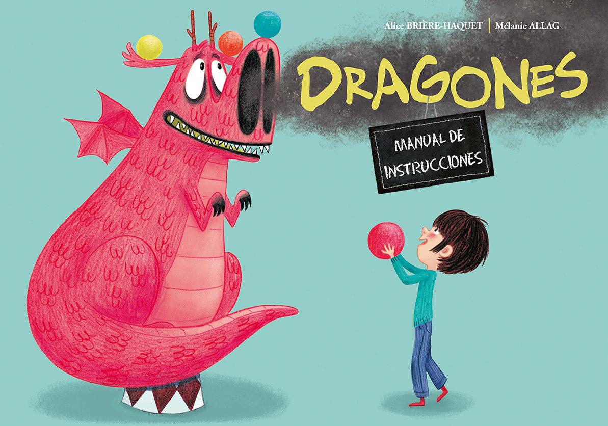 Dragones: Manual De Instrucciones por A. Briere-haquet;                                                           Melanie Allag