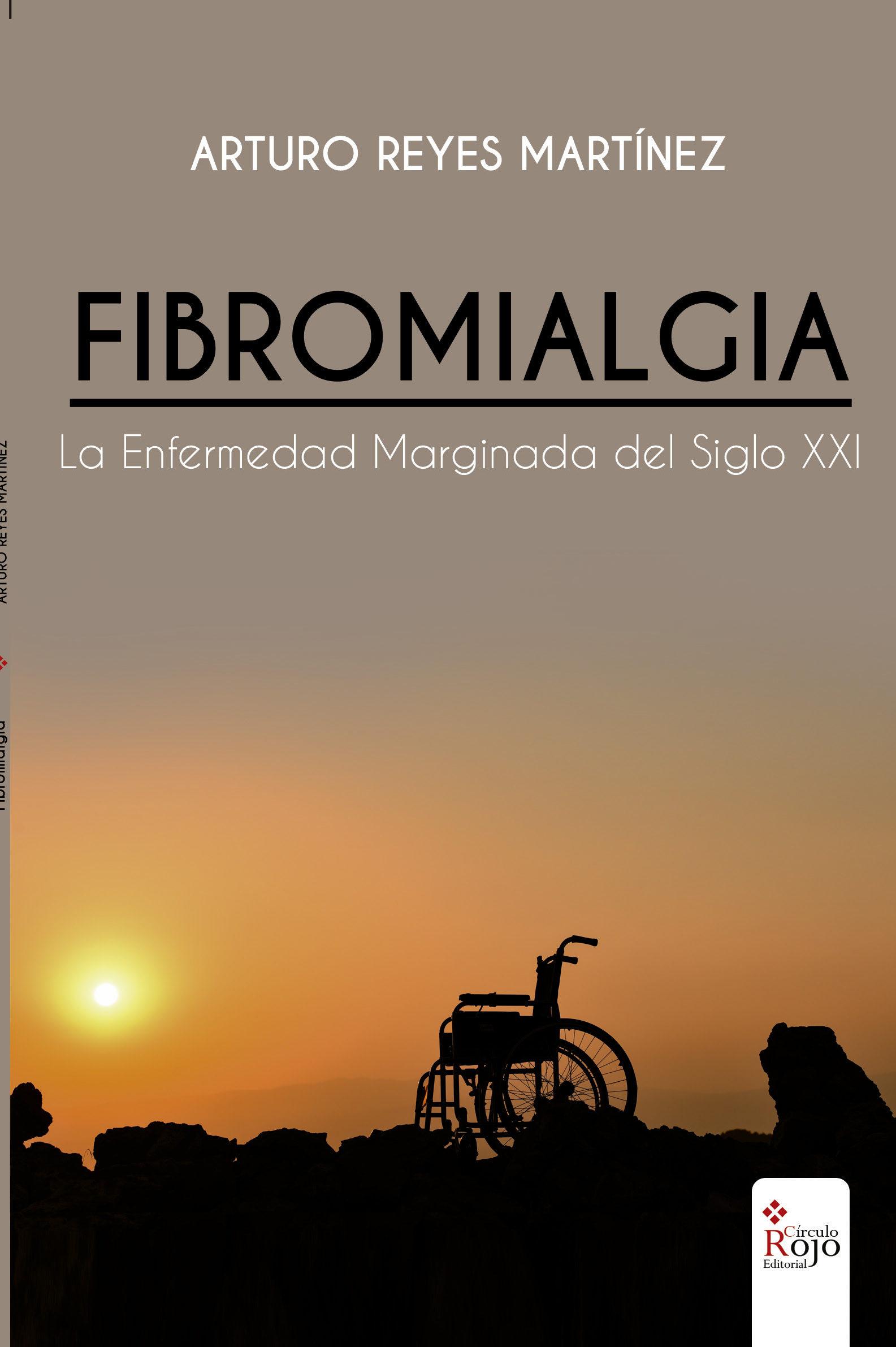 fibromialgia, la enfermedad marginada del siglo xxi (ebook)-arturo reyes martinez-9788491600664