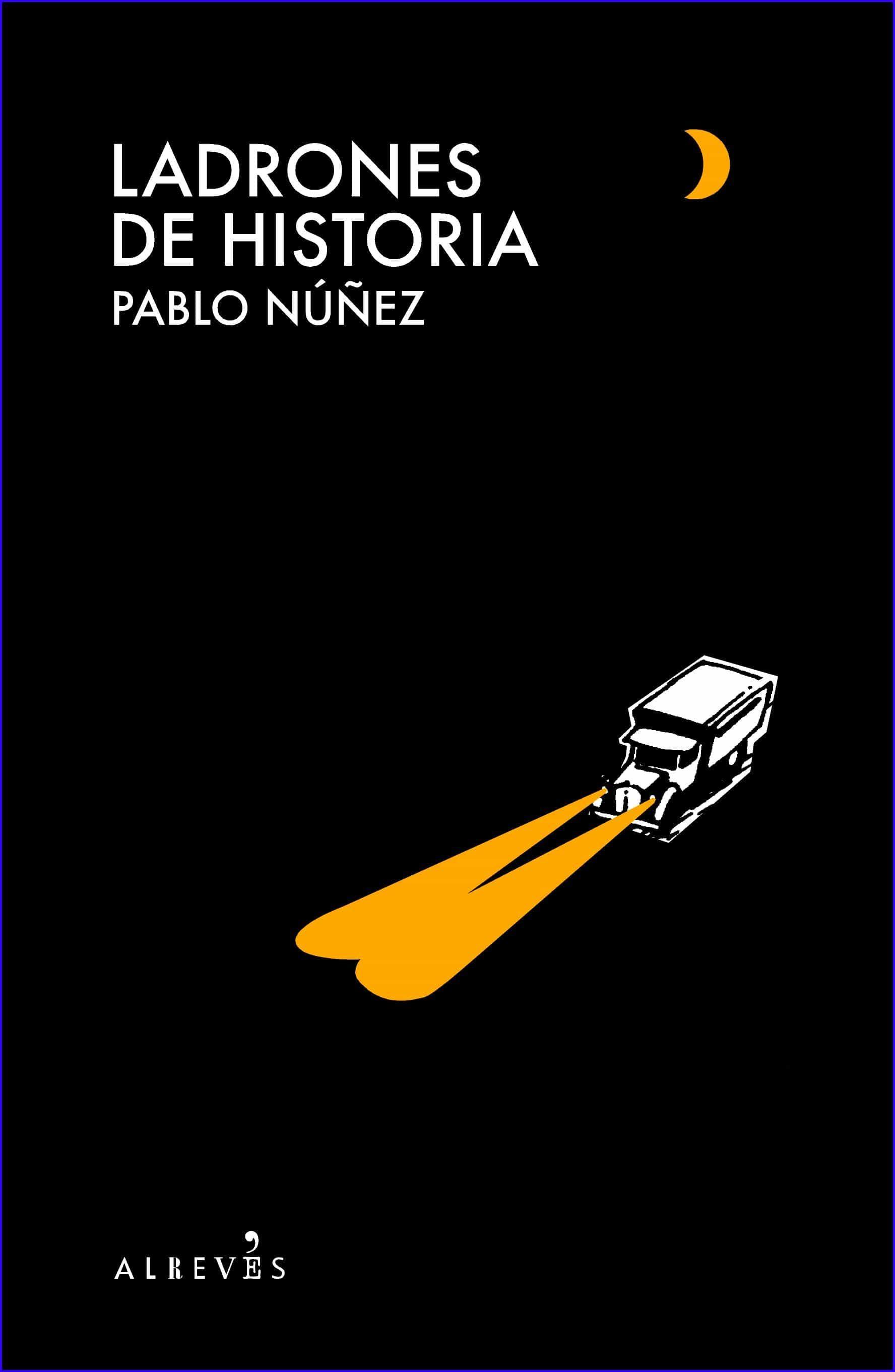 ladrones de historia-pablo nuñez-9788493772864