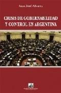 Crisis De Gobernabilidad Y Control En Argentina por Juan Jose Alvarez