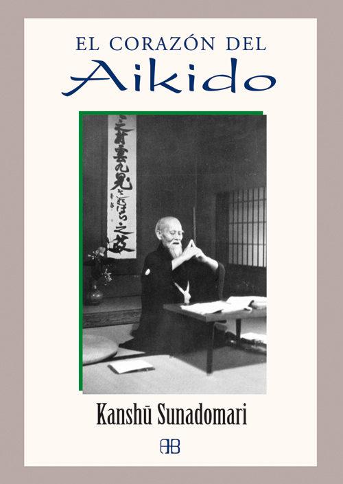 el corazon del aikido-kanshu sunadomari-9788496111264