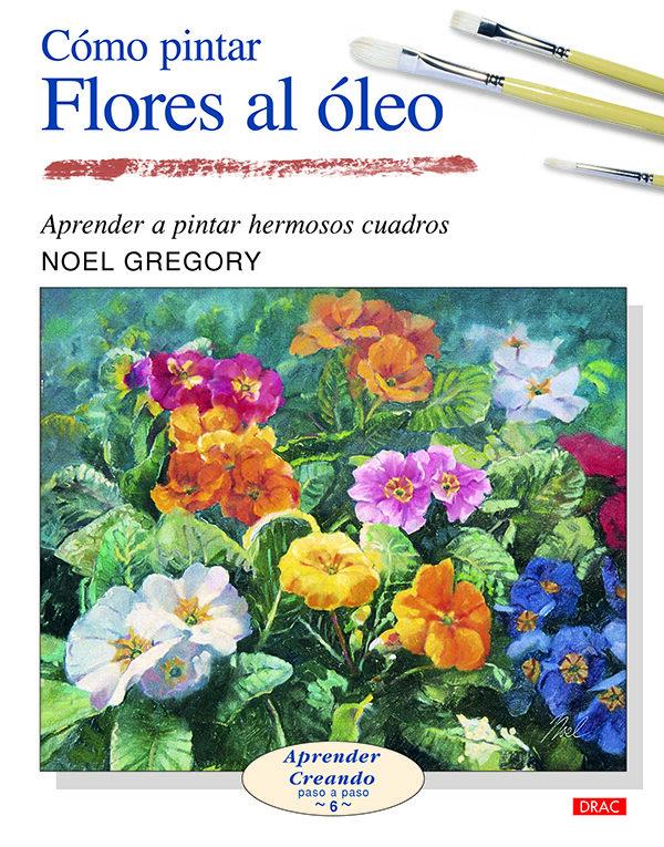 Como Pintar Flores Al Oleo Aprender A Pintar Hermosos Cuadros