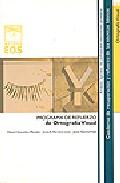 Programa De Refuerzo De Ortografia Visual (nivel Optimo: Educacio N) por Jesus Garcia Vidal;                                                                                    Daniel Gonzalez Manjon
