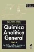 Quimica Analitica General: Vol I. Equilibrios En Fase Homogenea Y Metodos Analiticos por Pedro Sanchez Batanero epub
