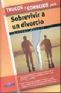 Trucos Y Consejos Para Sobrevivir A Un Divorcio por Adolfo Perez Agusti epub