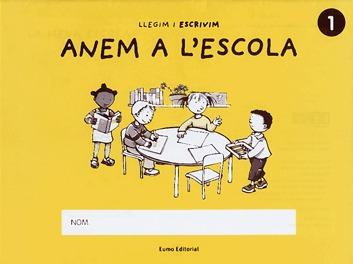 Anem A L Escola 1 (llegim I Escrivim Nº 1) por Vv.aa.
