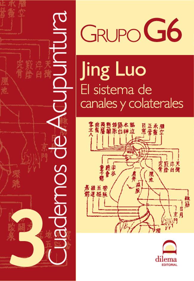 jing luo: el sistema de canales y colaterales (cuadernos de acupu ntura 3)-9788498270464