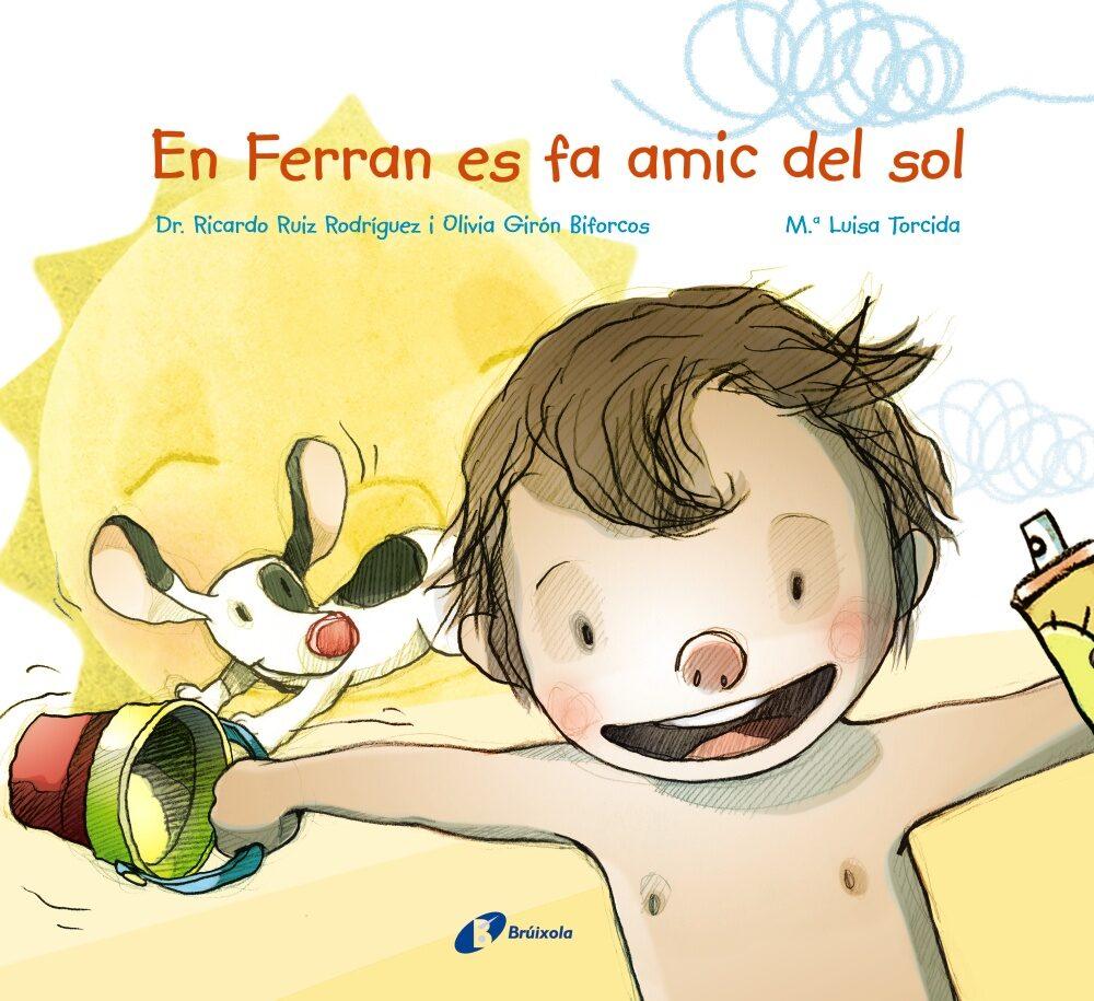 En Ferran Es Fa Amic Del Sol por Ricardo Ruiz Rodriguez;                                                           Olivia Giron Biforcos epub