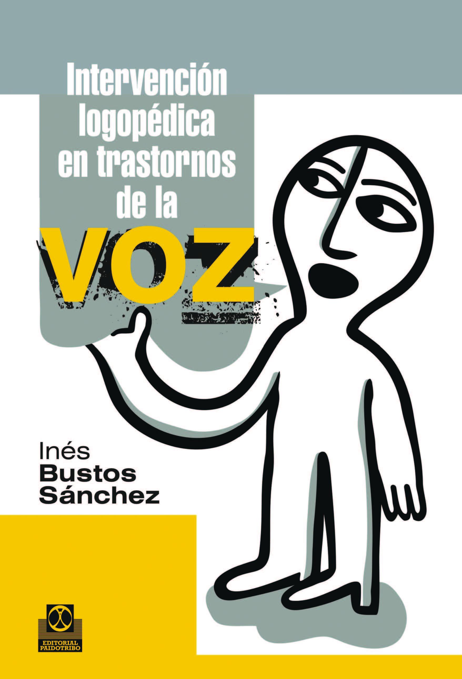Intervención Logopédica En Trastornos De La Voz   por Ines Bustos Sanchez