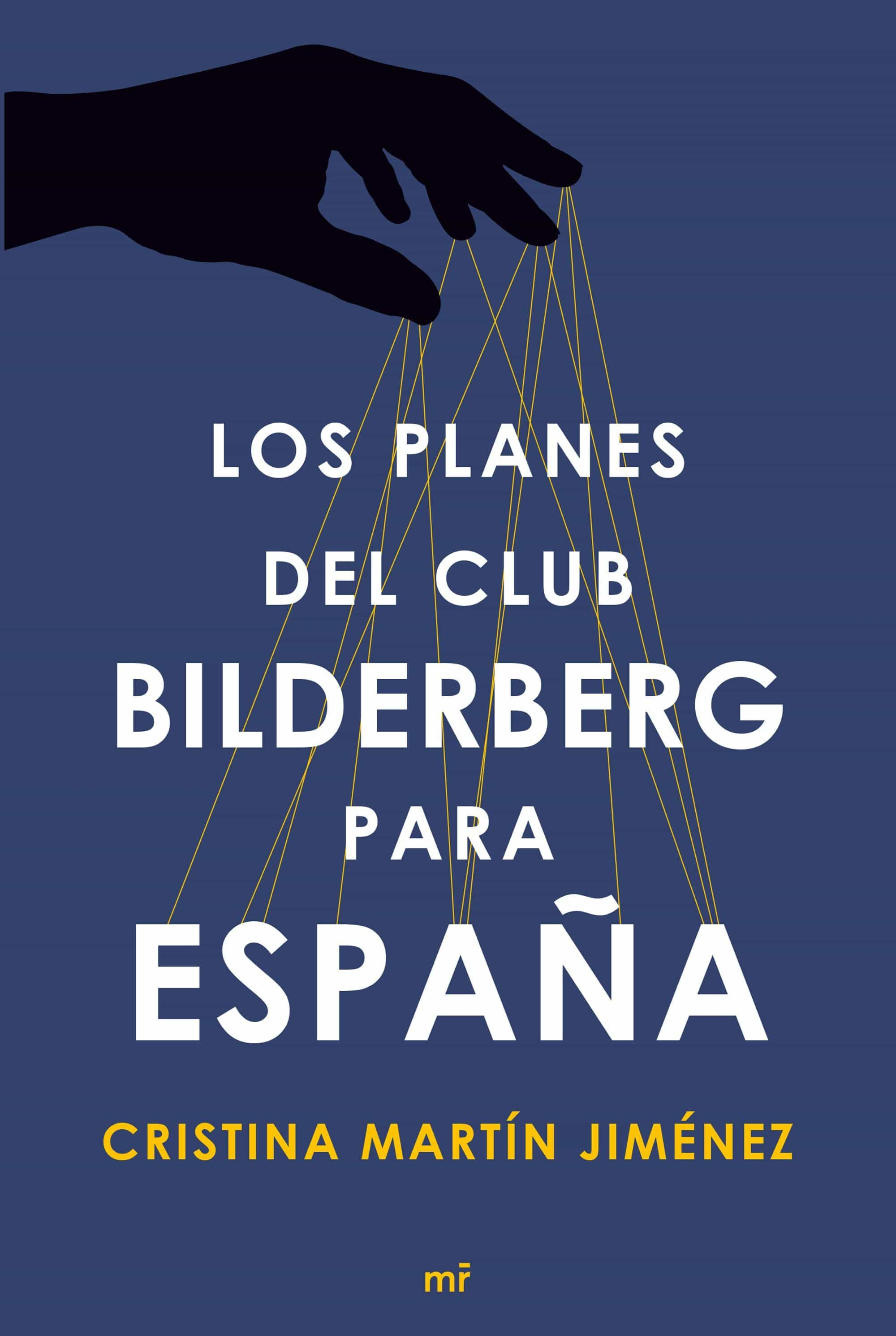 Resultado de imagen de los planes del club bilderberg para españa