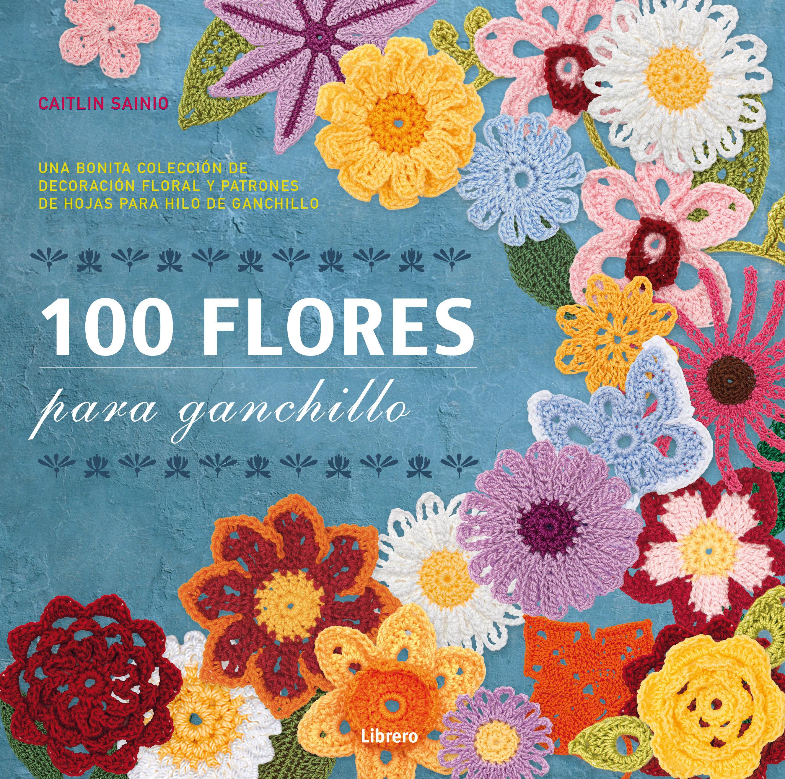 100 FLORES PARA GANCHILLO | CAITLIN SAINIO | Comprar libro 9789089982964