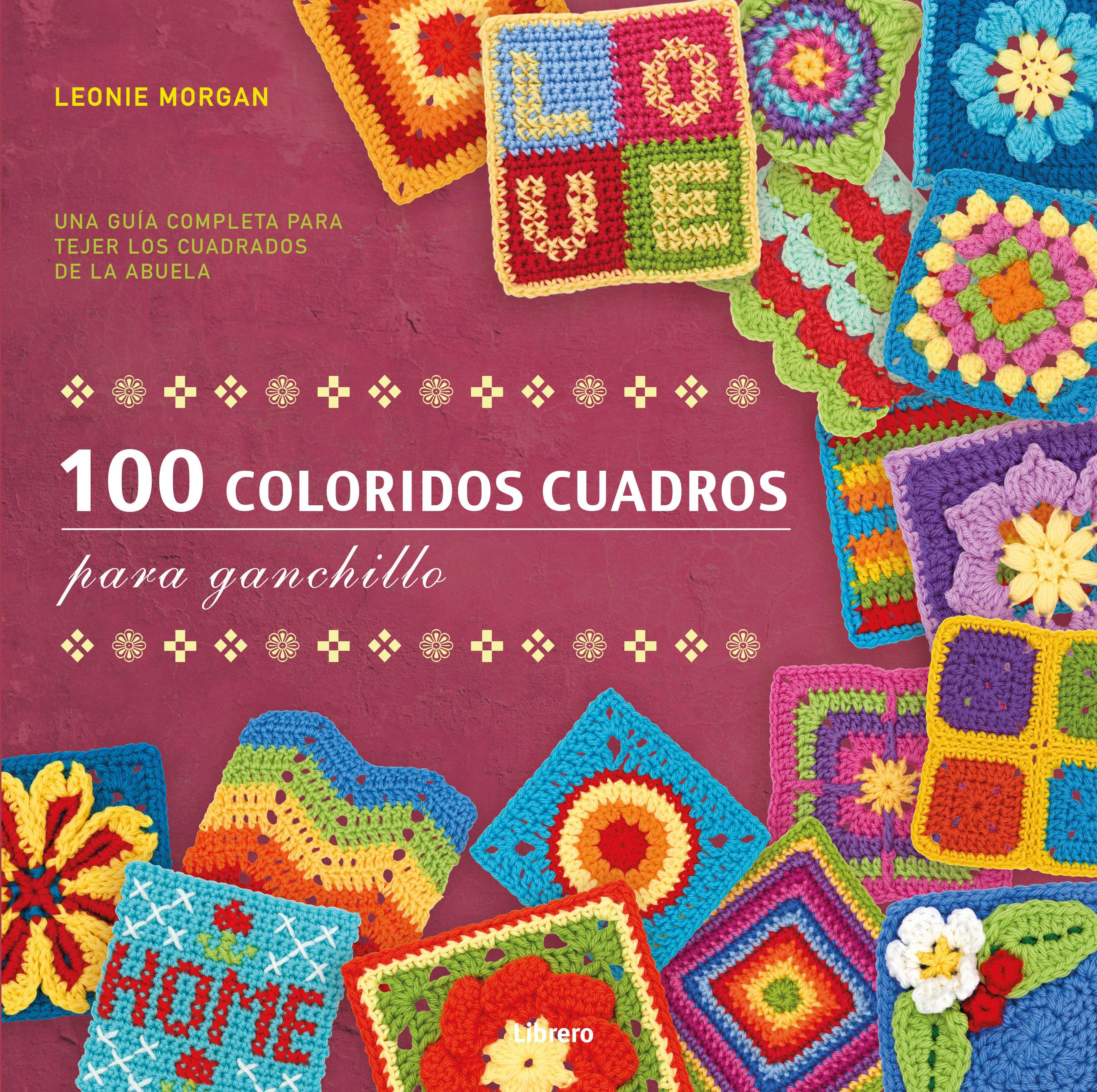 100 coloridos cuadros para ganchillo-leonie morgan-9789089983664