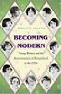 Becoming Modern: Young Women And The Reconstruction Of Womanhood In The 1920's - Kindle descargar libros en la computadora