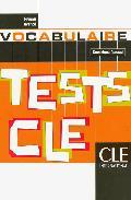 Tests Cle Vocabulaire (niveau Avance) por Dominique Renaud