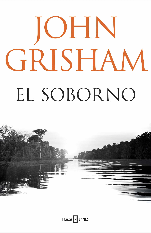 el soborno-john grisham-9788401018374