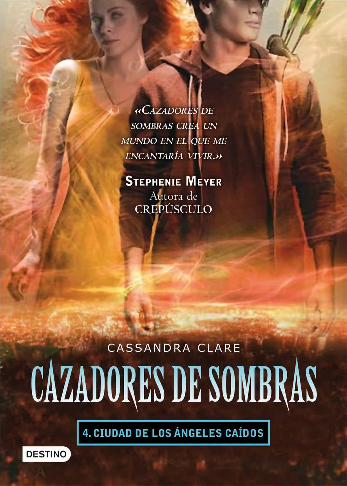 Cazadores De Sombras 4: Ciudad De Los Angeles Caidos por Cassandra Clare