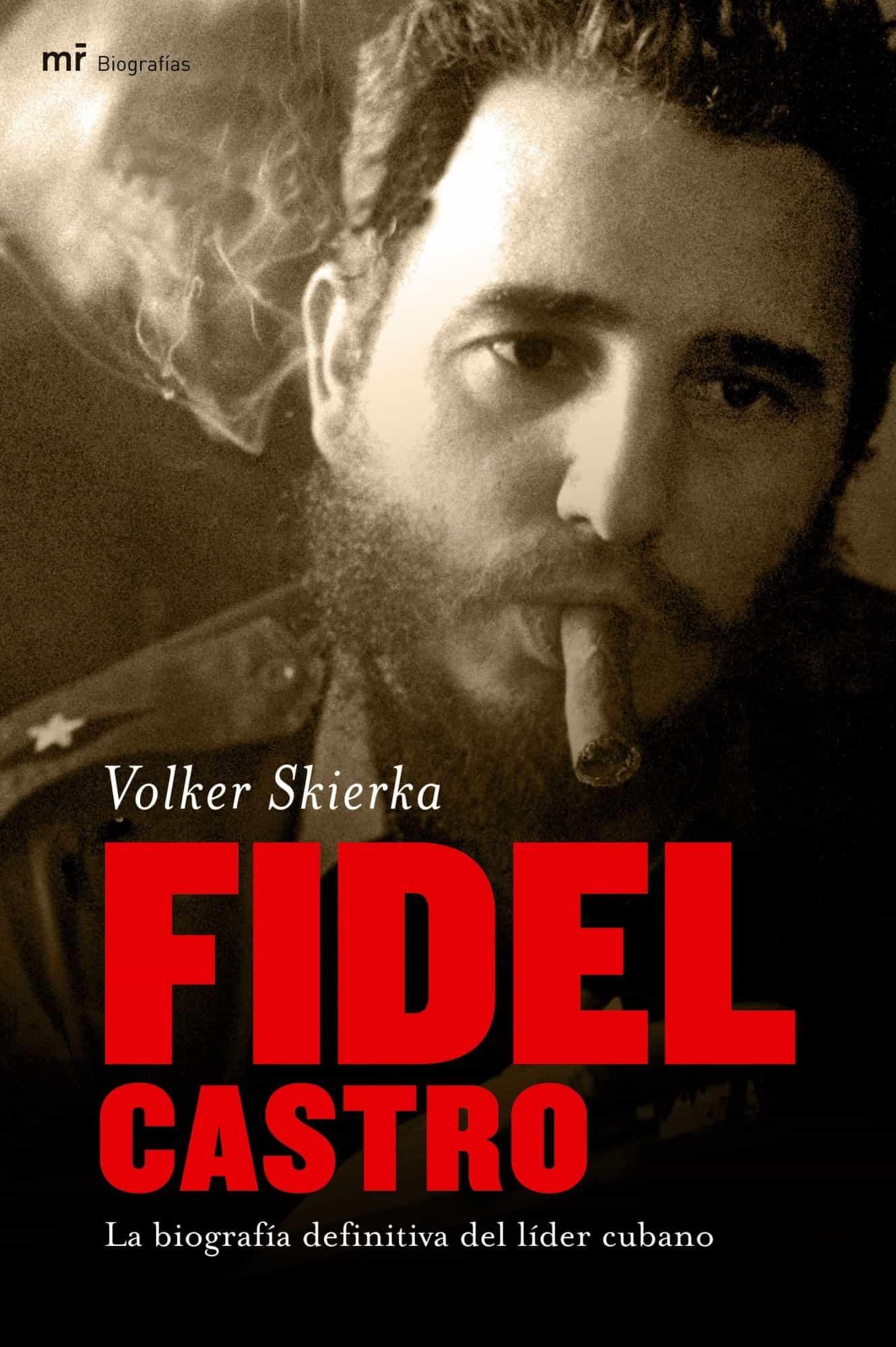 Fidel Castro: La Biografia Definitiva Del Lider Cubano por Volker Skierka
