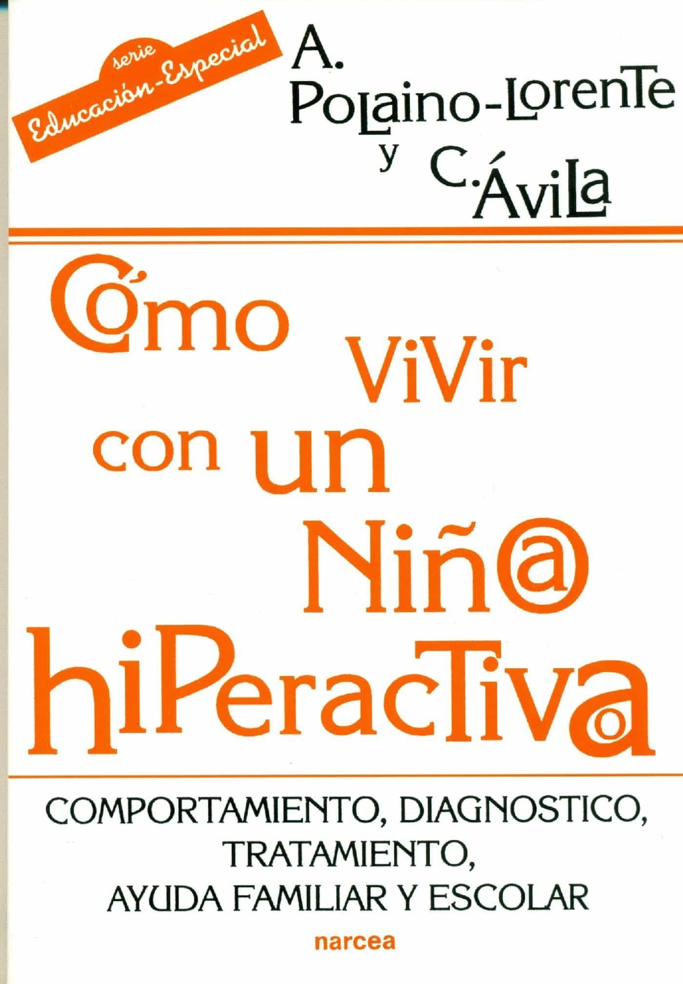 Cómo Vivir Con Un Niño/a Hiperactivo/a   por C. Avila, A. Polaino-lorente