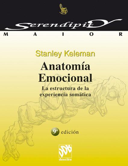 ANATOMIA EMOCIONAL: LA ESTRUCTURA DE LA EXPERIENCIA SOMATICA ...
